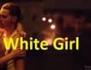 White Girl Yabancı Erotik Filmi izle