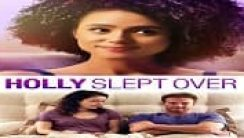 Holly Slept Over izle