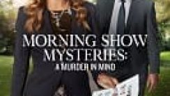 Morning Show Mysteries: A Murder in Mind izle